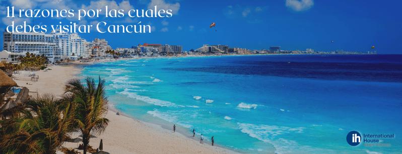 11 razones por las cuales debes visitar Cancún cursos de español