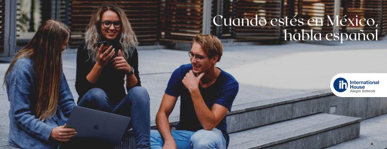 Cuando estés en México, habla español