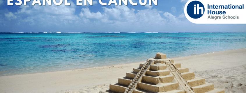 ventajas de aprender español en cancun