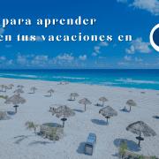 buenas razones para aprender español en cancun