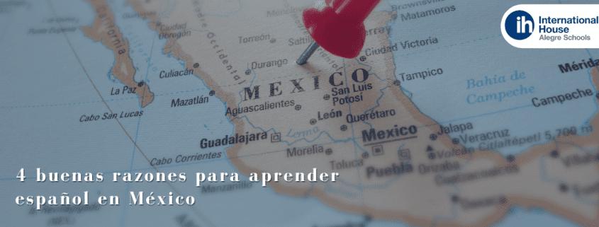 4 buenas razones para aprender español en México