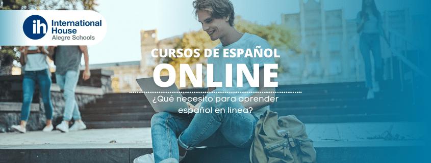 Cursos de español online: ¿Qué necesito para aprender español en línea? / Online Spanish courses: What do I need to learn Spanish online?