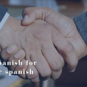How to master Spanish for business with our spanish courses