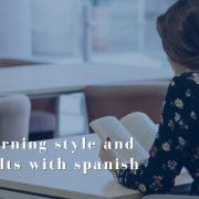 Identify your learning style and get the best results with spanish courses