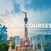 aprender español en Ciudad de México - Why learn spanish in Mexico City